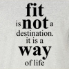 Fit is Not a Destination it is a Way of Life T-shirt Gym Workout Tee