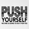 Push Yourself No One Is Going To Do It For You T-shirt Workout Gym Tee