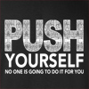 Push Yourself No One Is Going To Do It For You Crew Neck Sweatshirt