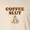 Coffee Slut  Long Sleeve T-Shirt