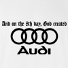 And On The 8th Day, God Created Audi T-shirt