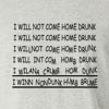 I Will Not Come Home Drunk Long Sleeve T-Shirt