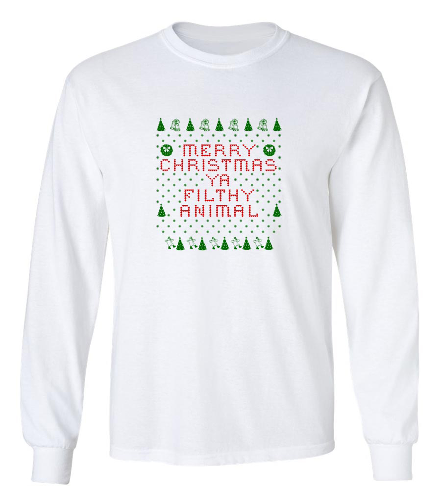 Merry Christmas Ya Filthy Animal Long Sleeve T-Shirt