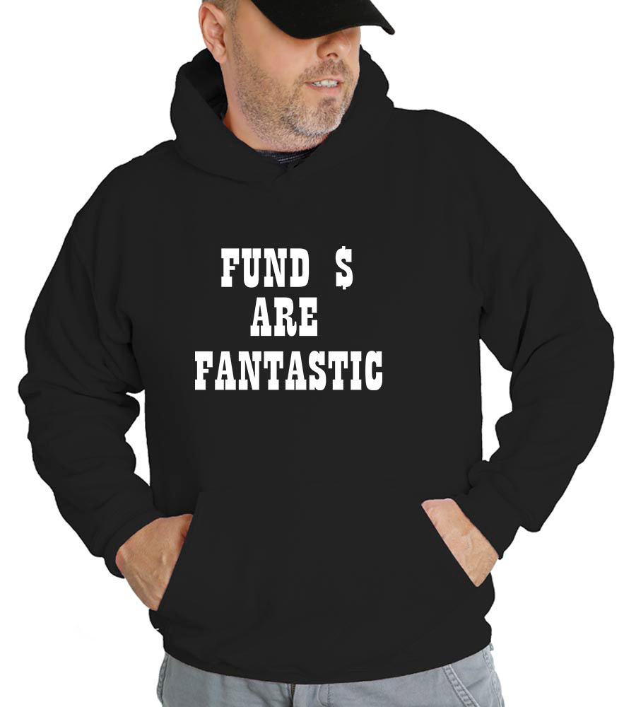 Fund Are Fantastic Hooded Sweatshirt
