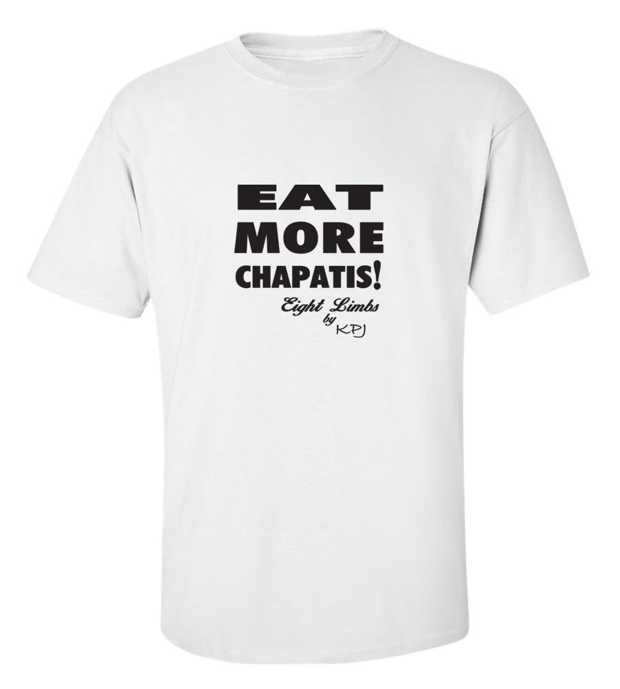 Eat More Chapatis!Eight Limbs by KPJ T-Shirt