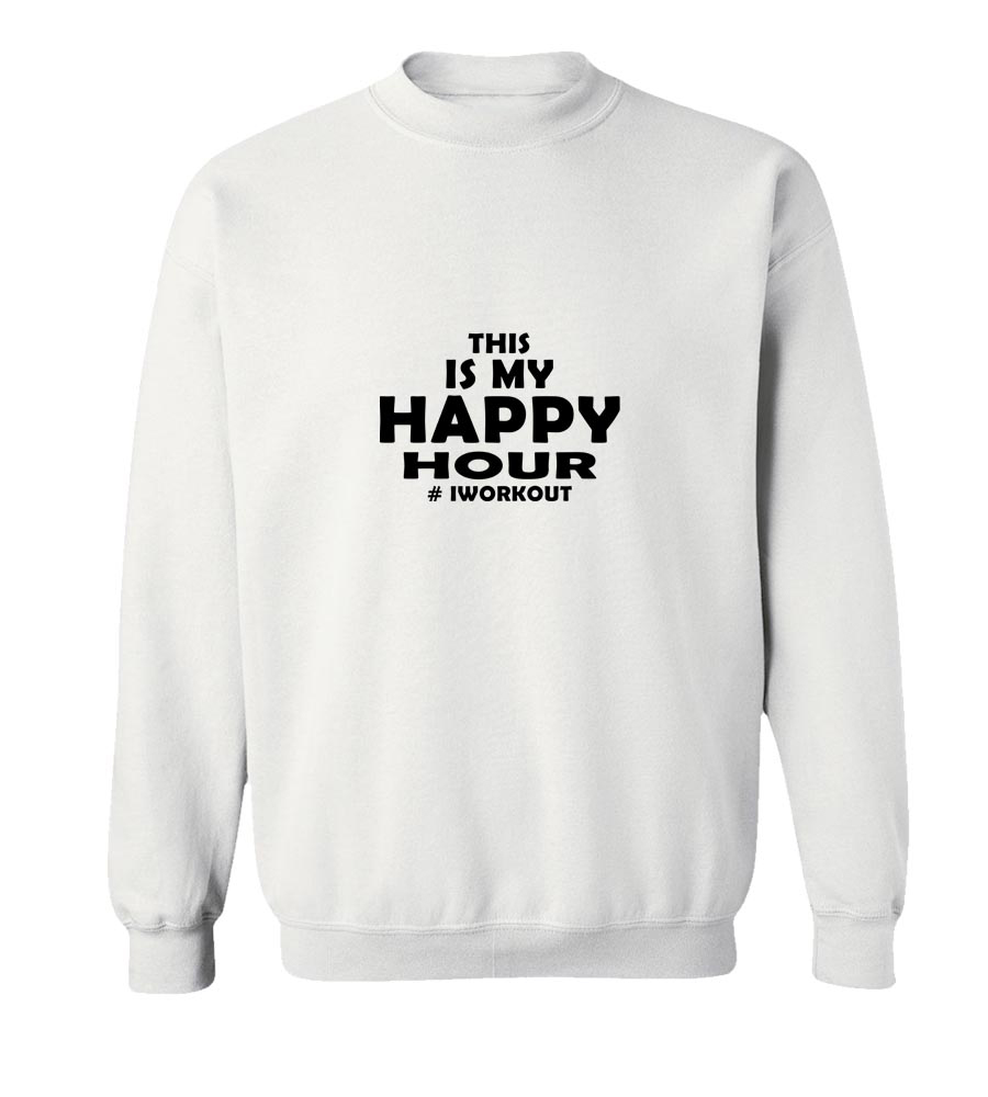 This Is My Happy Hour # Iworkout Crew Neck Sweatshirt