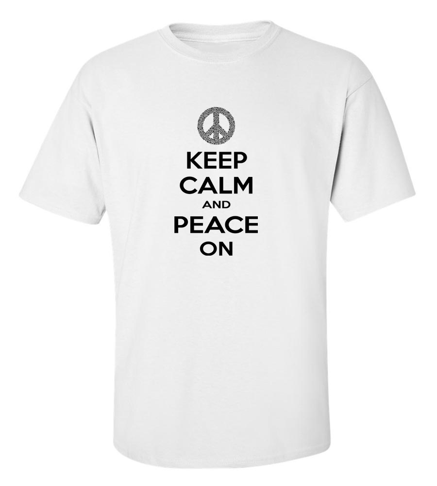Keep Calm And Peace On T-Shirt