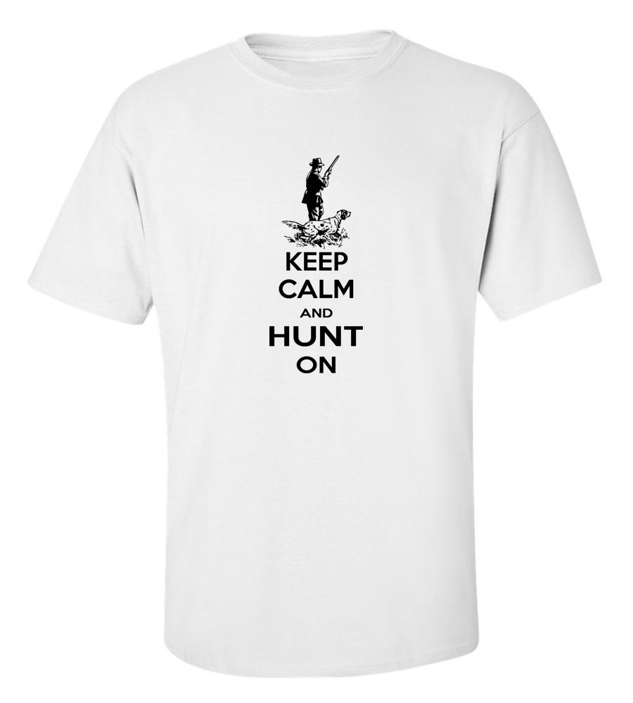 Keep Calm And Hunt On T-Shirt