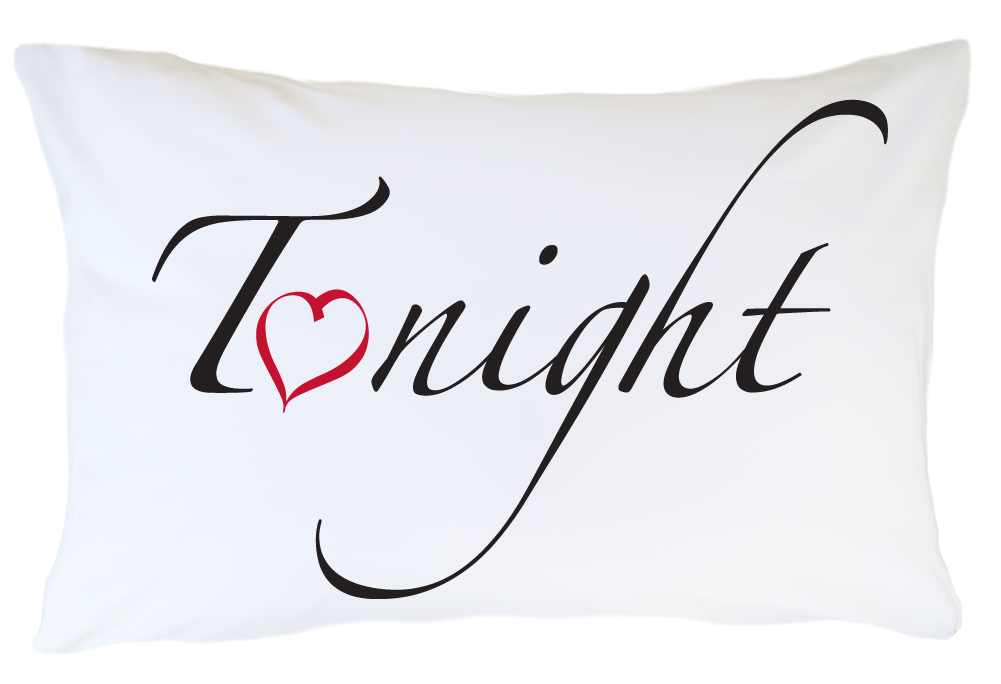 Personalized Pillow Case - Tonight