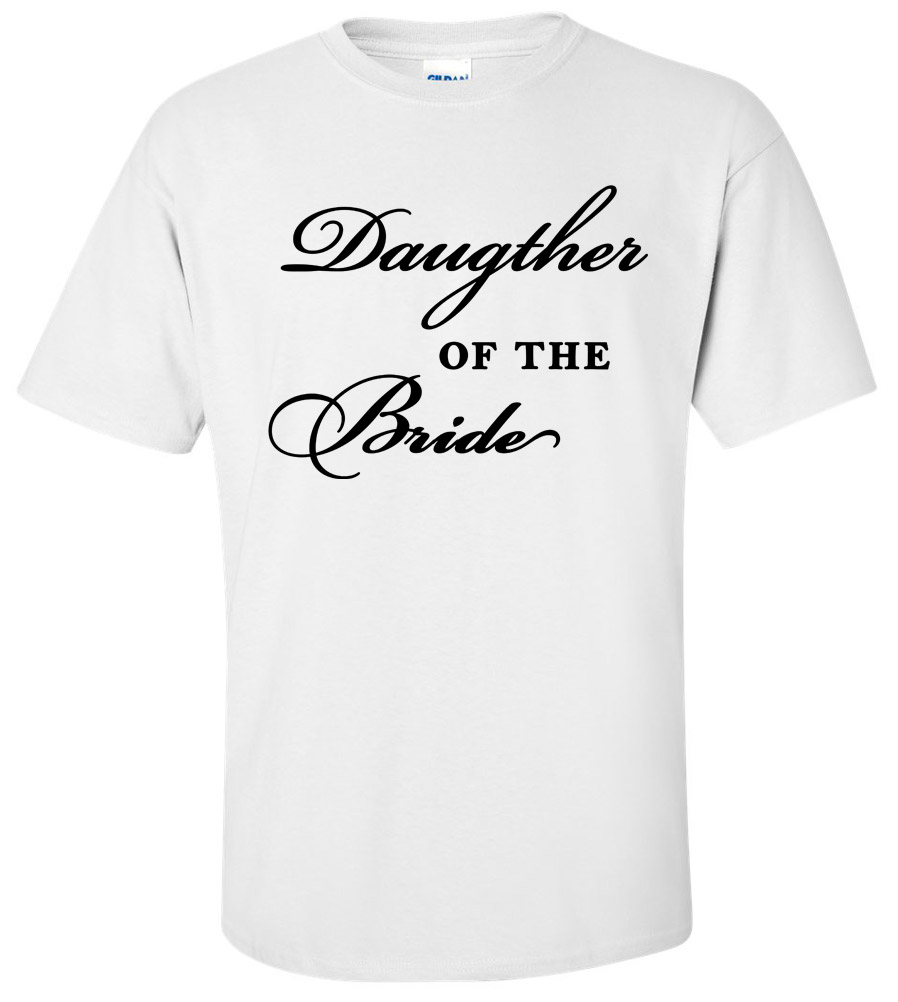 Daughter of the Bride Wedding T Shirt