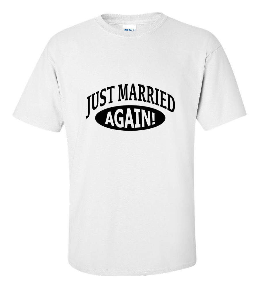 Just Married Again Wedding T Shirt