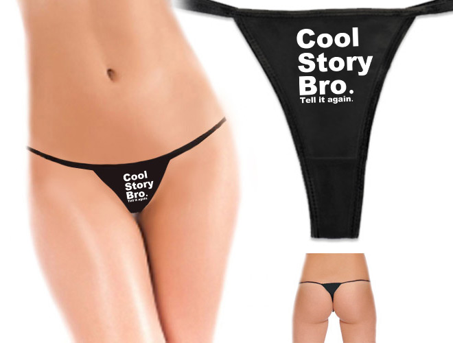 Cool Story Bro Tell It Again Sexy Thong Underwear