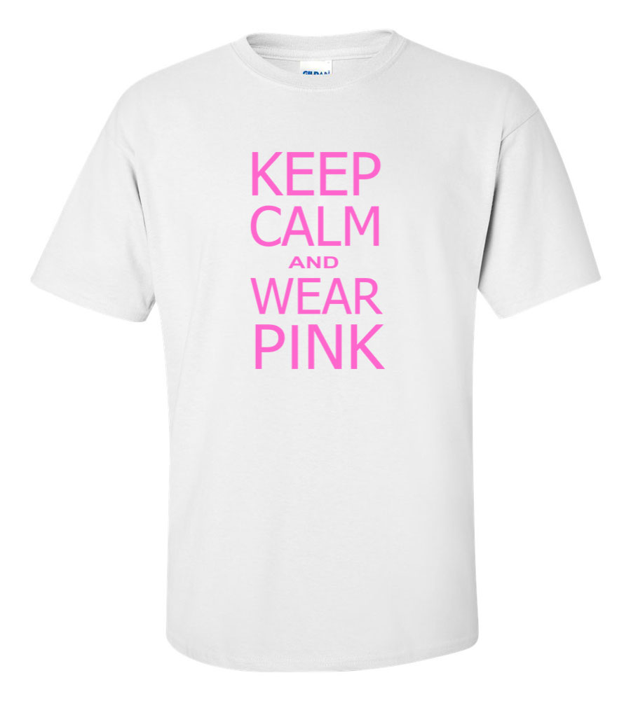 Keep Calm and Wear Pink T Shirt
