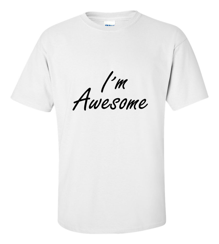 I'm Awesome Funny T Shirt