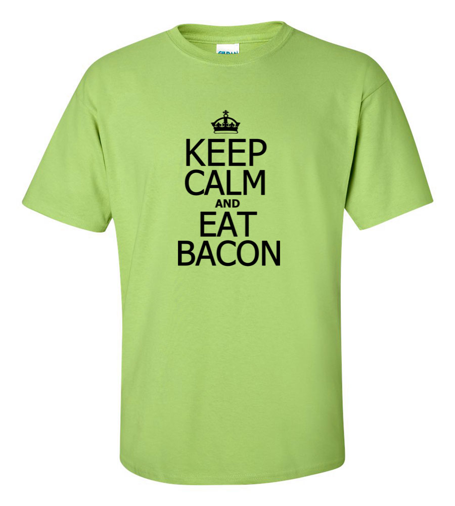 Keep Calm and Eat Bacon Funny T Shirt