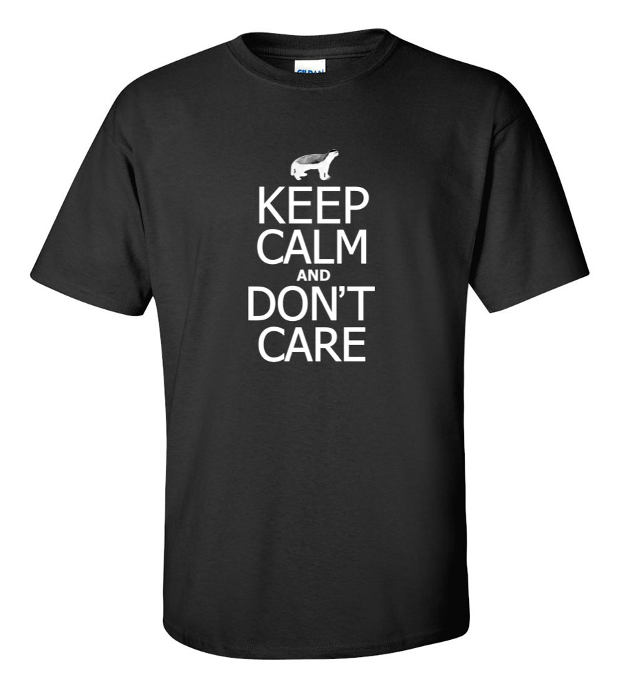 Honey Badger Keep calm and Don't Care Funny T Shirt