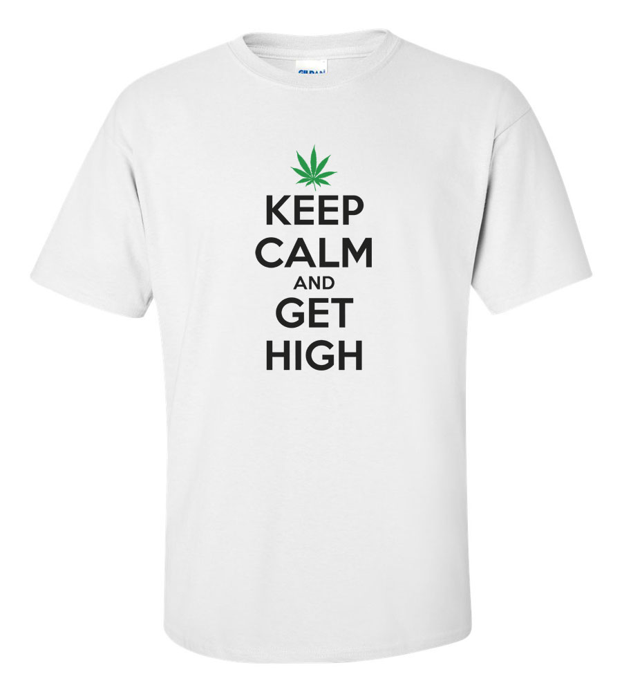 Keep Calm and Get High Funny T Shirt