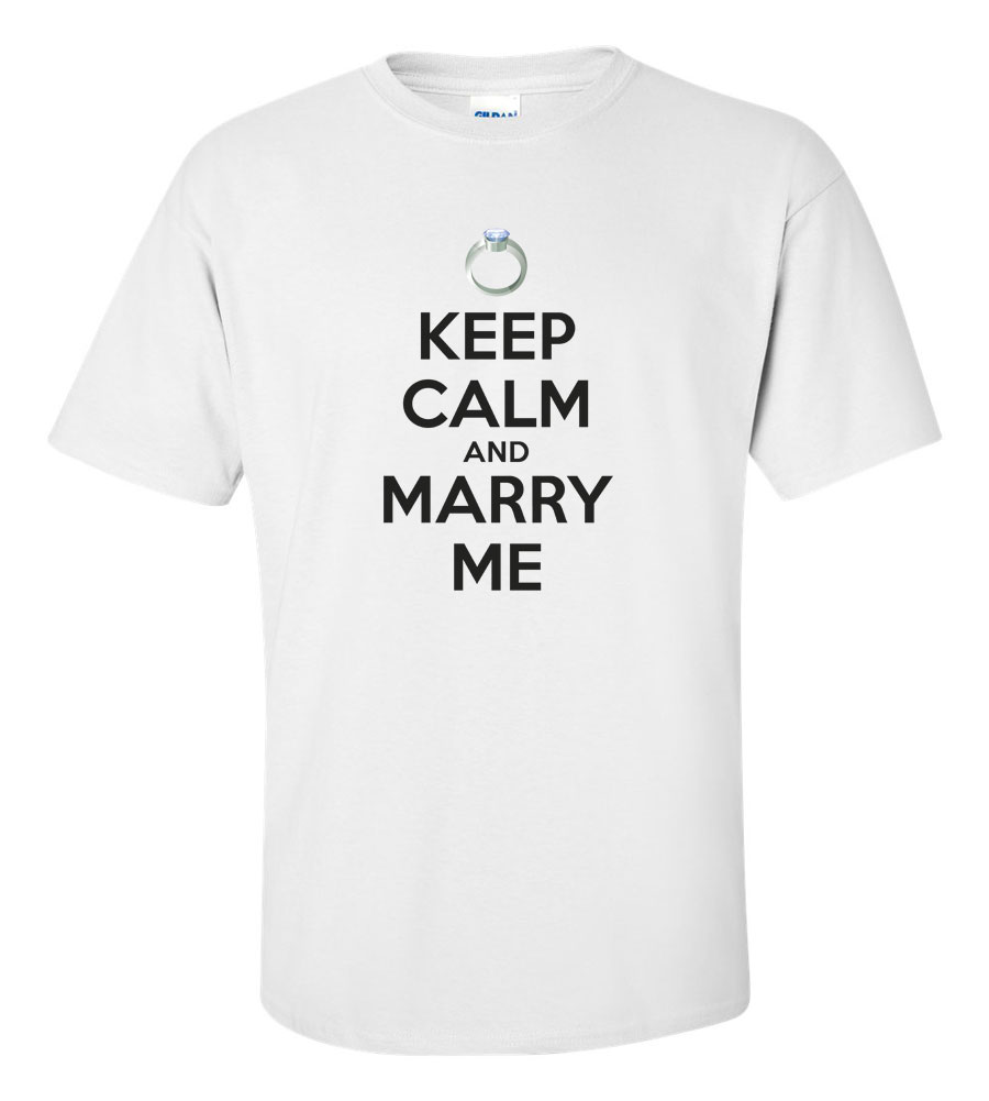 Keep Calm and Marry Me T Shirt