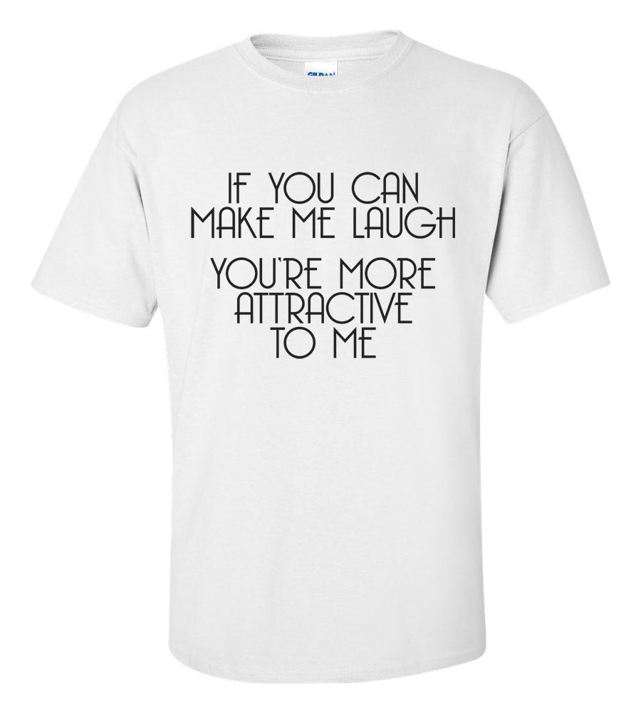If You Can Make Me Laugh Funny T Shirt
