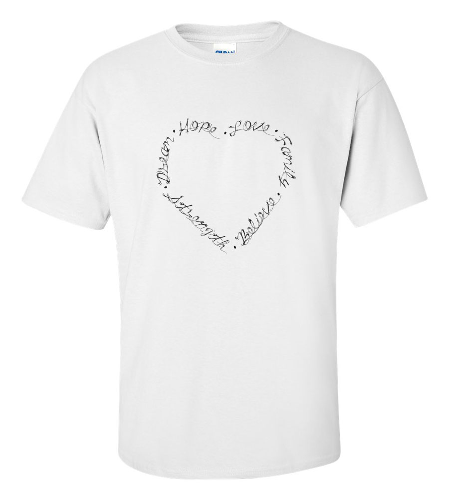 Dream Hope Love Family Believe Strength T Shirt