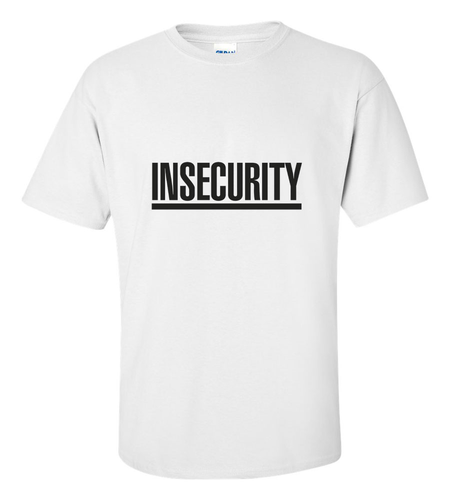 Insecurity T Shirt