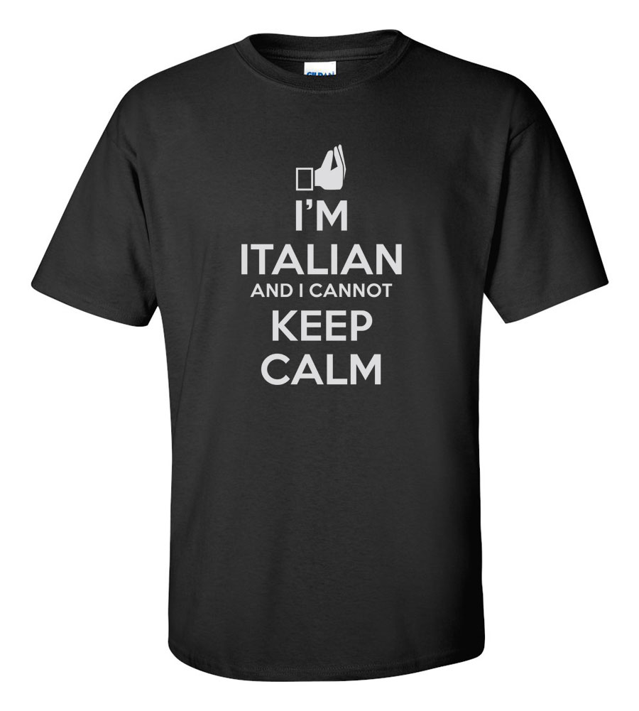 I'm Italian and I cannot keep calm Funny T Shirt