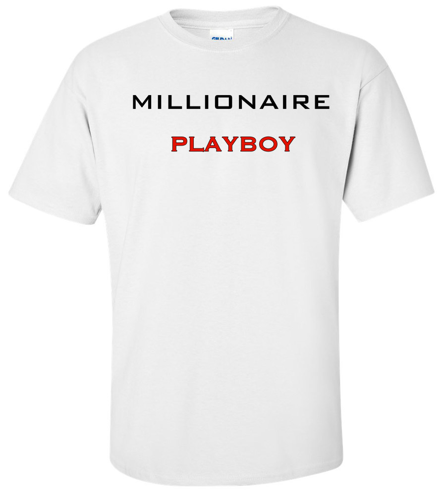 Millionaire Playboy Funny T Shirt