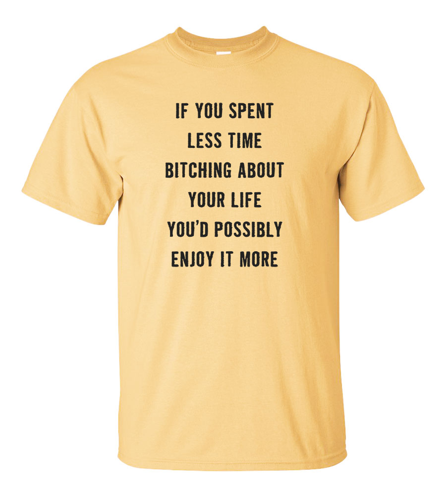 Bitching About Life T Shirt