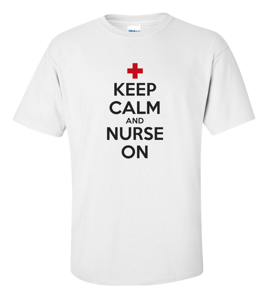 Keep Calm And Nurse On T-shirt Funny Humor