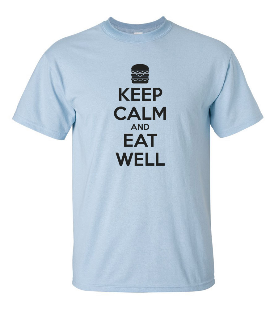 Keep Calm And Eat Well T-shirt Funny Humor