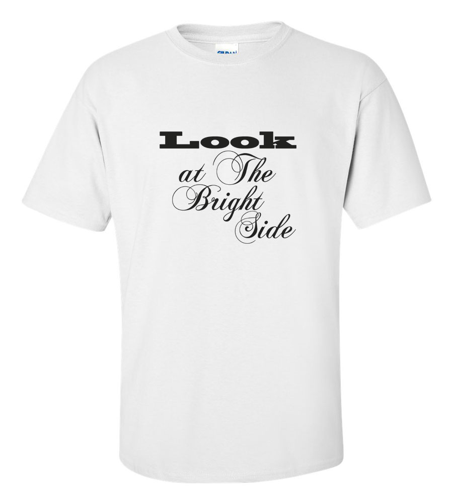 Look At The Bright Side T-shirt