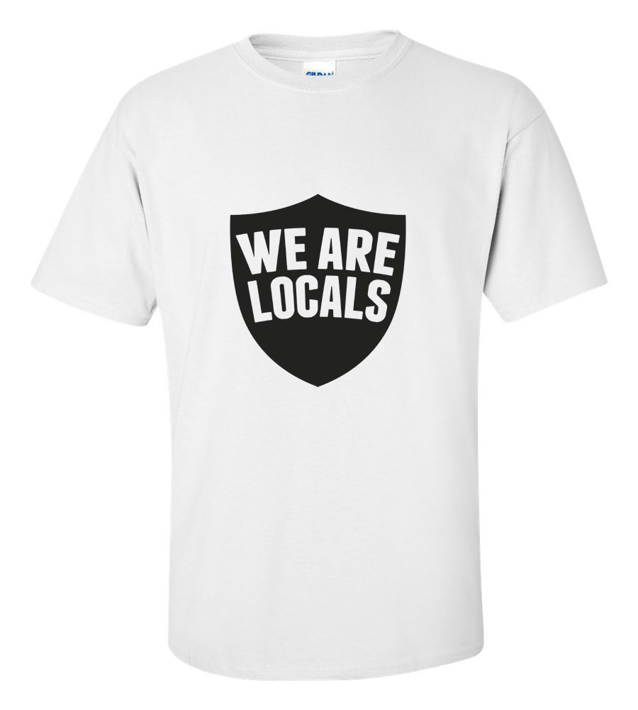 We Are Locals  T-shirt