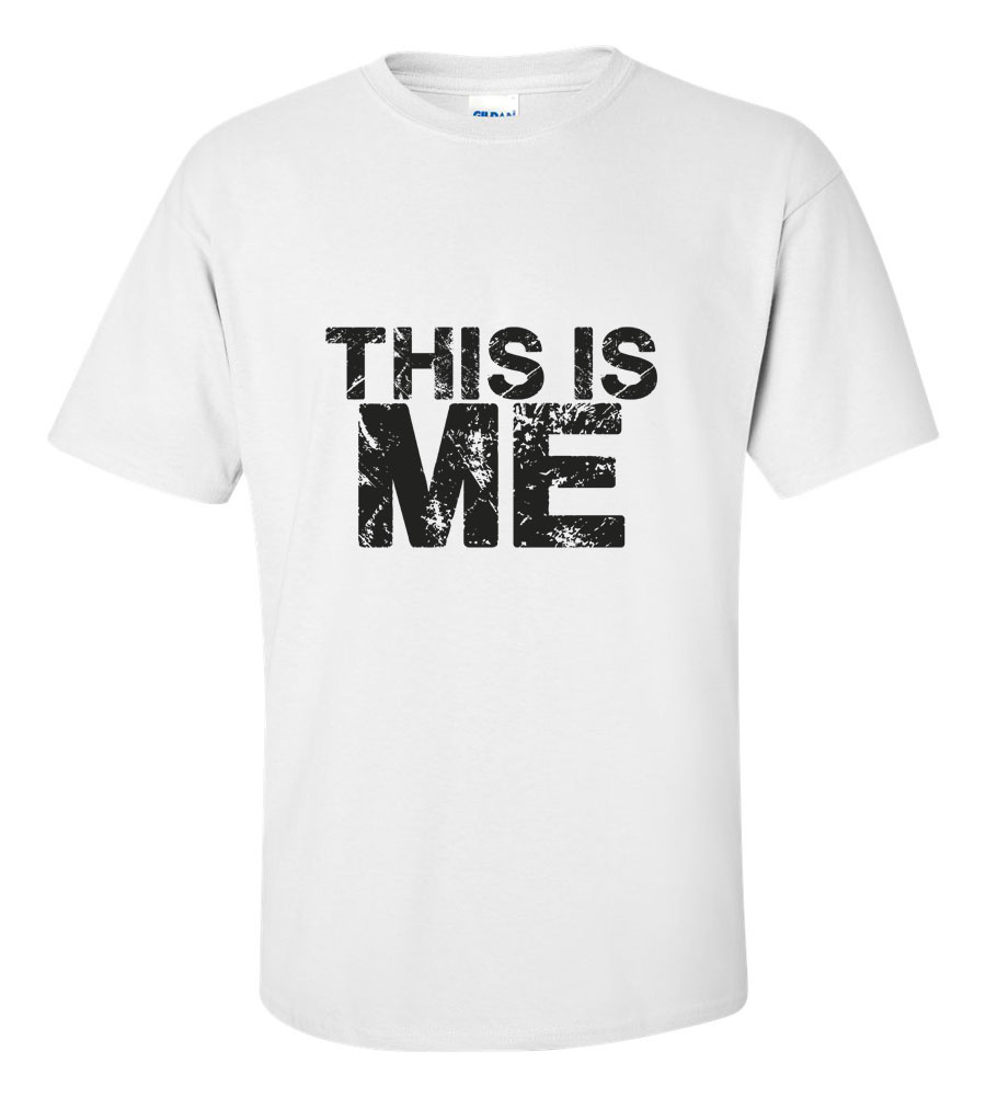 This Is Me T-shirt