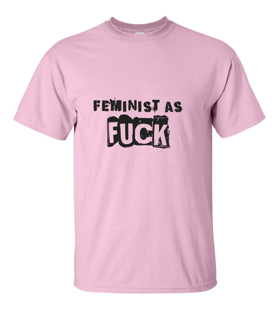 Feminist as Fuck T-shirt