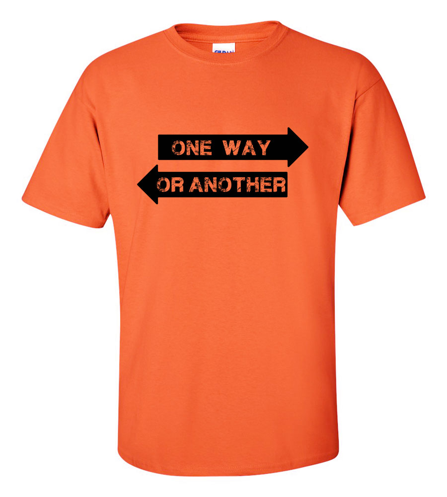 One Way Or Another Design T-shirt