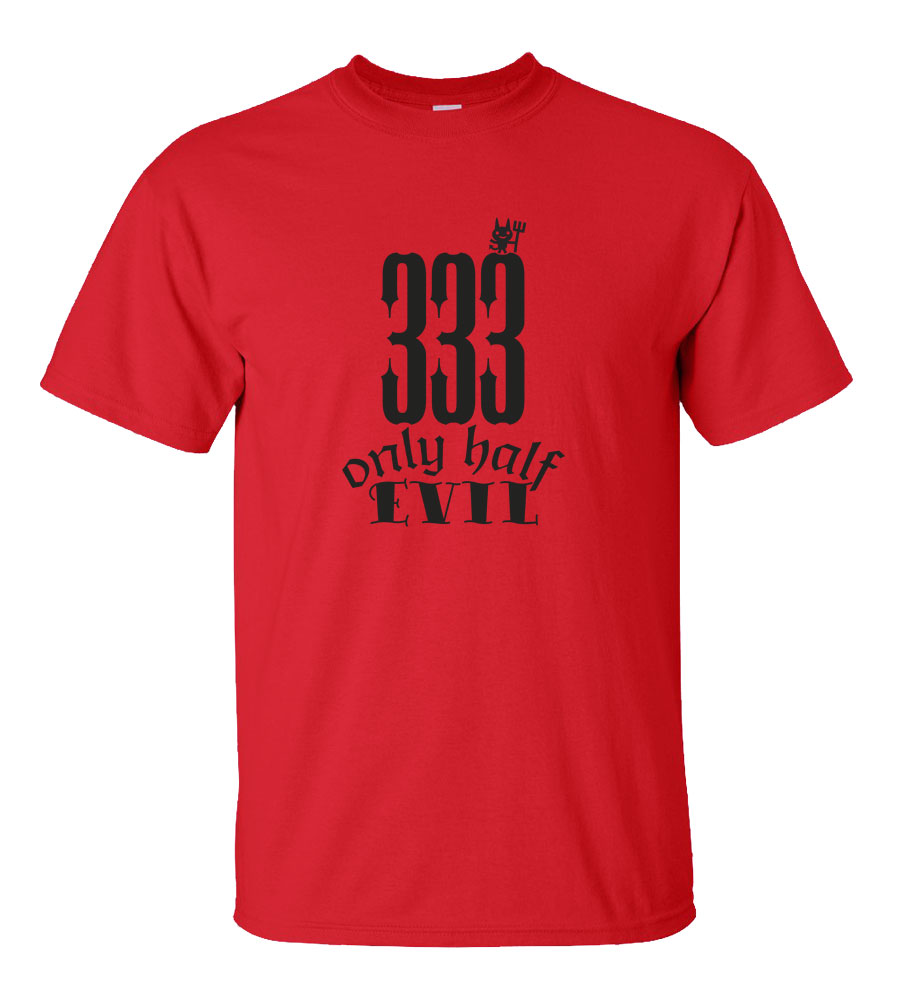 Halloween 333 Only Half Evil T-shirt Funny Scary