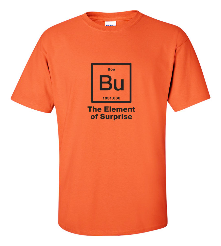 Halloween Bu The Element Of Surprise T-shirt Funny Scary