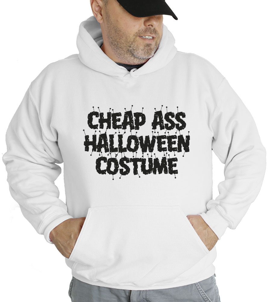 Cheap Ass Halloween Costume Hooded Sweatshirt