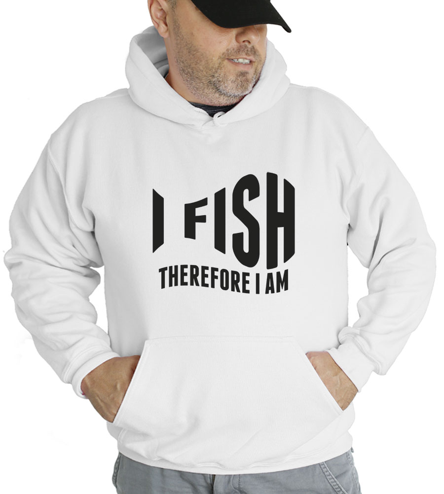 I Fish Therefore I Am Hooded Sweatshirt