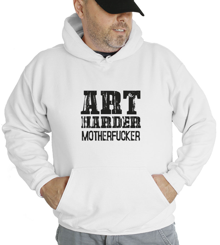 Art Harder Motherfucker Hooded Sweatshirt