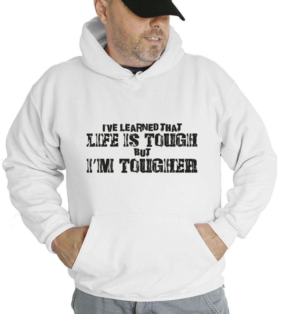 Life Is Tough, But I'm Tougher Hooded Sweatshirt