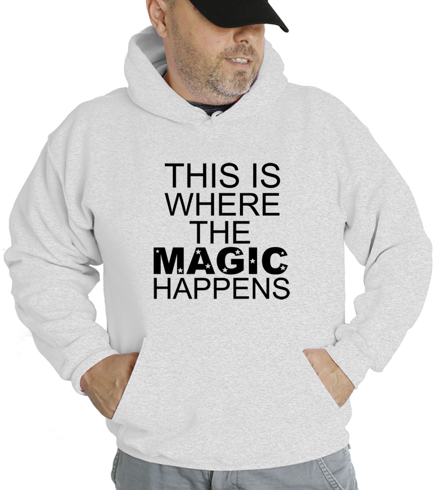 This Is Where The Magic Happens Hooded Sweatshirt