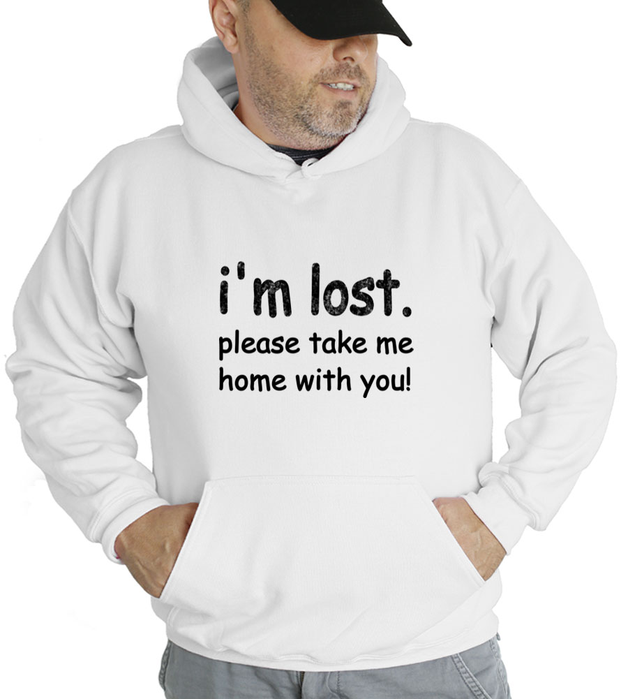 I'm Lost Please Take Me Home With You Hooded Sweatshirt
