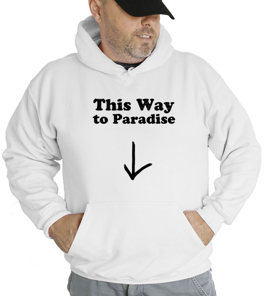 This Way To Paradise Hooded Sweatshirt