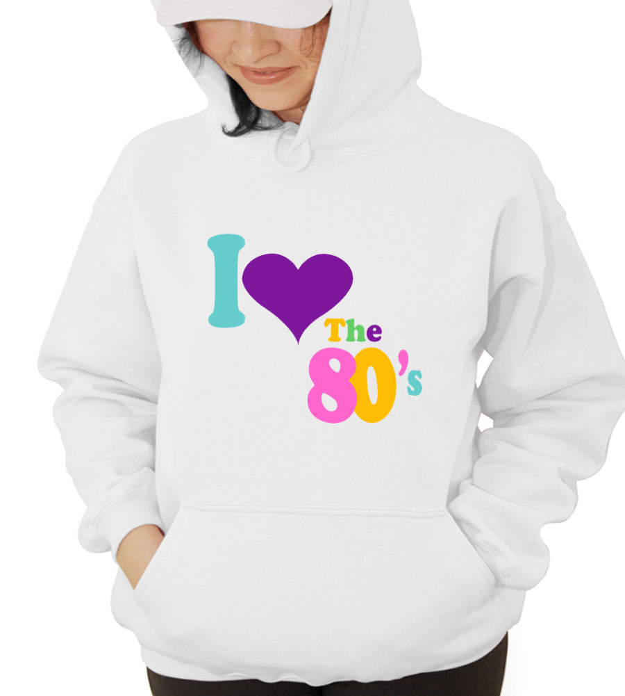 I Love The 80s Hooded Sweatshirt