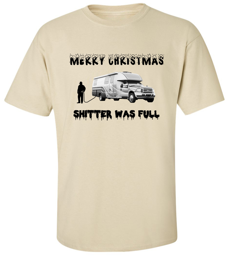 Merry Christmas Shitter Was Full T-shirt