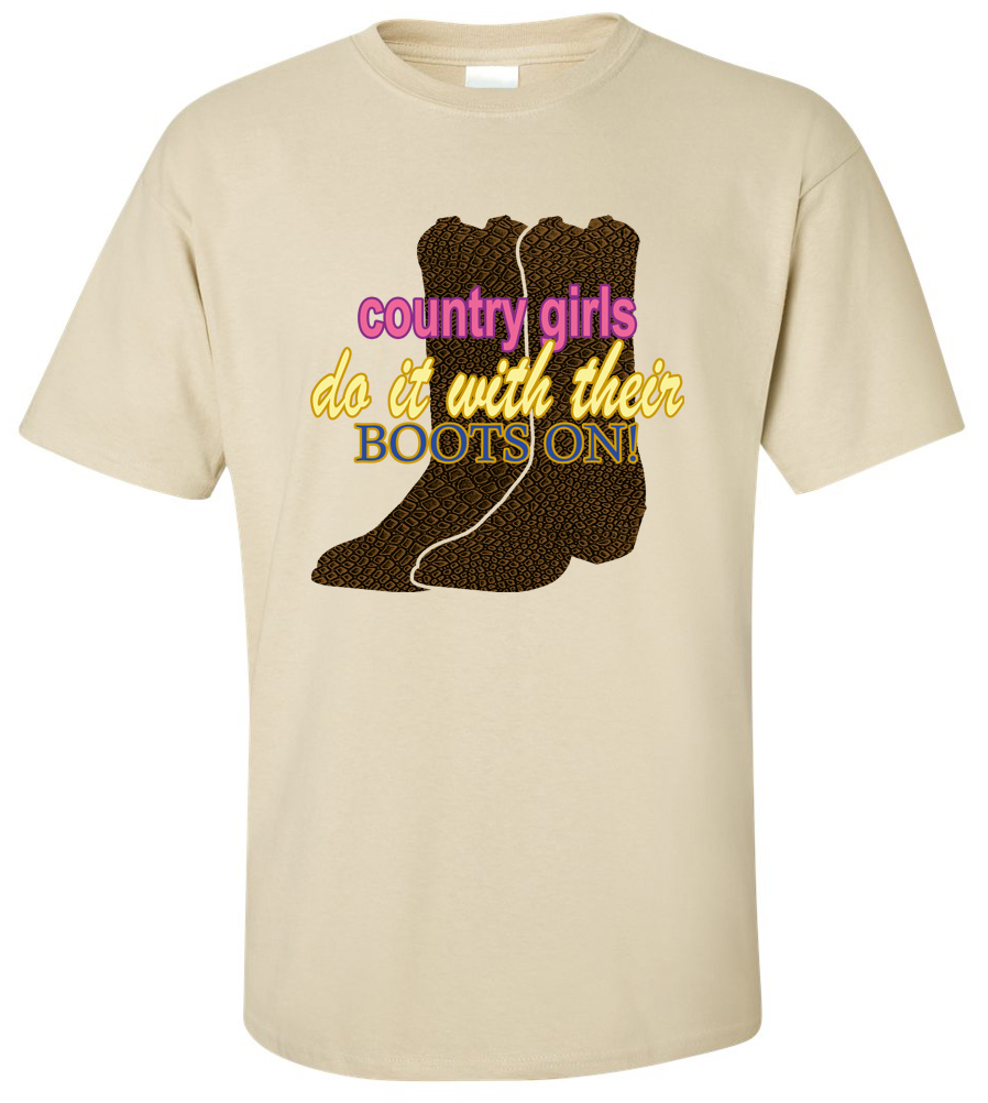 Country Girls Do It with Their Boots On T-shirt