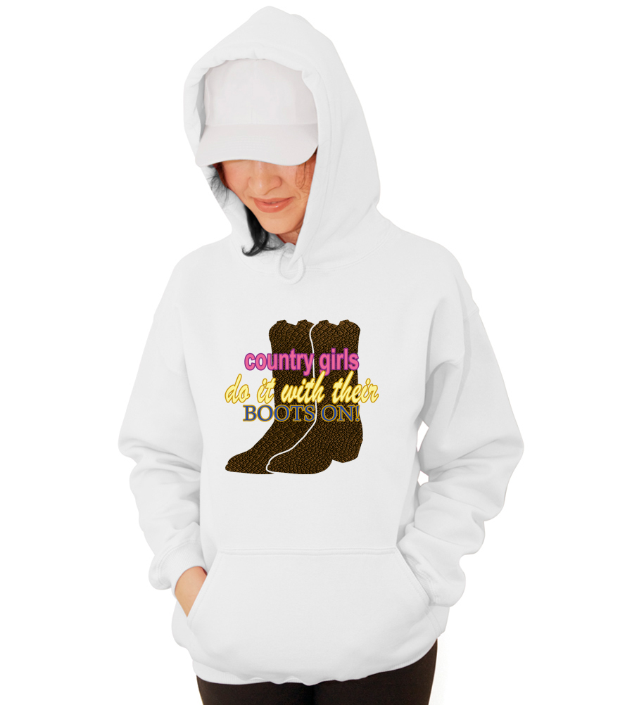 Country Girls do it with their Boots On Hooded Sweatshirt
