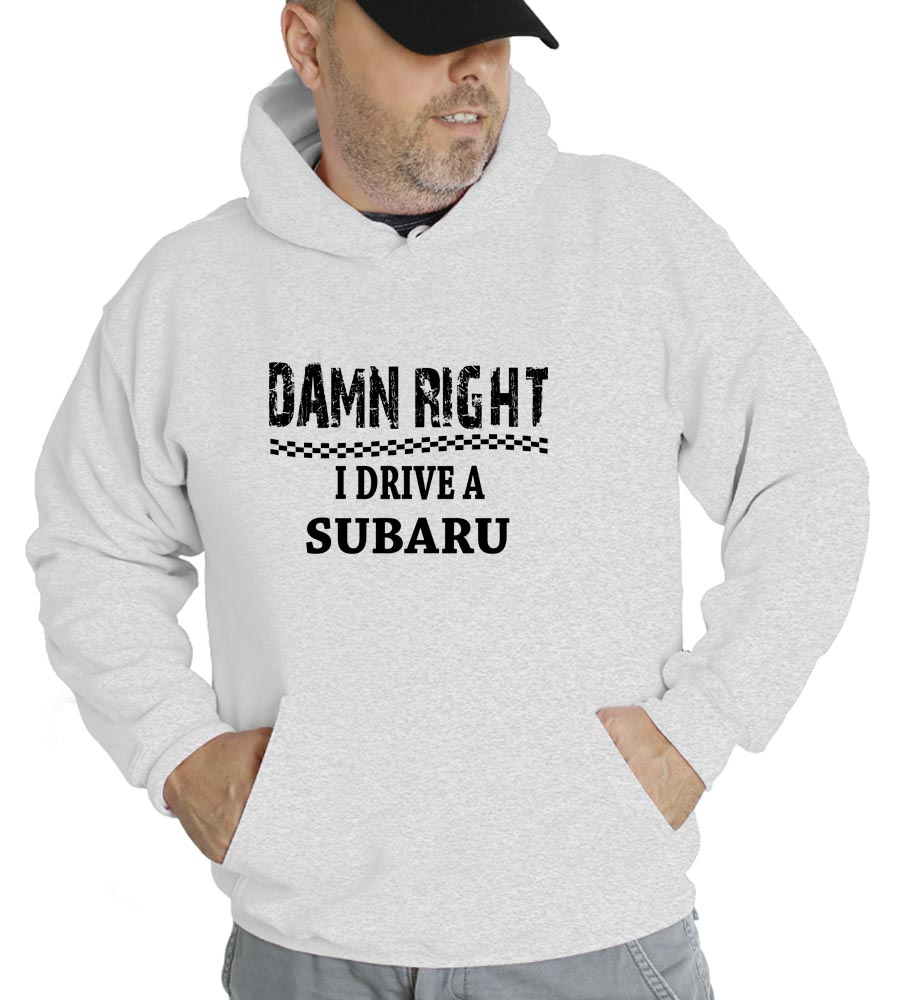 Damn Right I Drive A Subaru  Hooded Sweatshirt