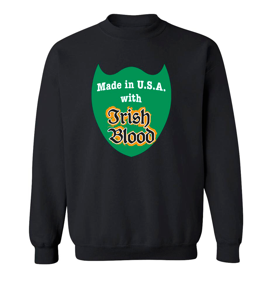 Made in U.S.A. with Irish Blood St. Patrick's Day Crew Neck Sweatshirt